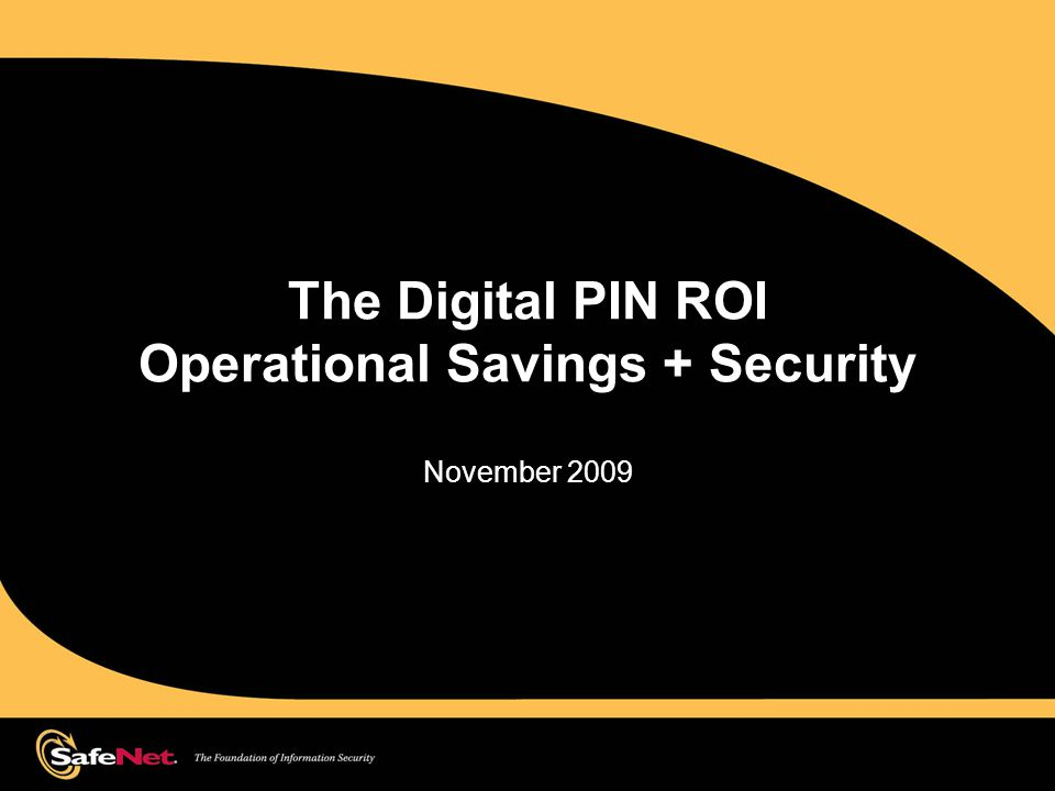 The Digital PIN ROI Operational Savings + Security November 2009