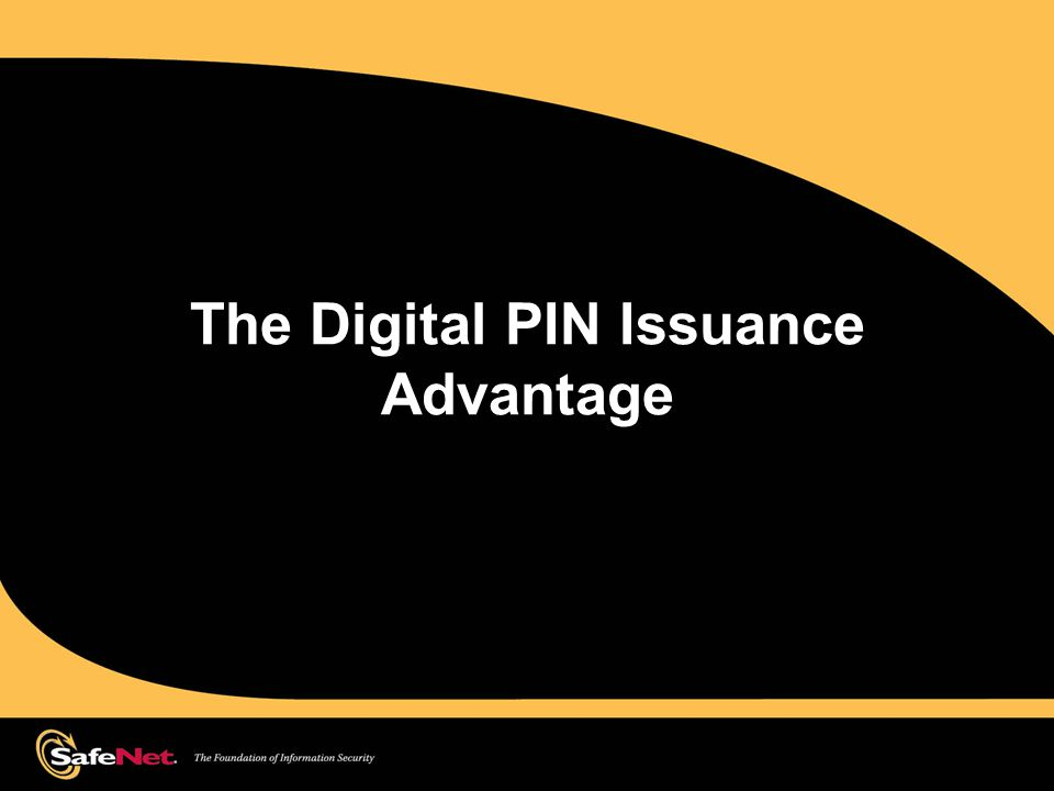 The Digital PIN Issuance Advantage