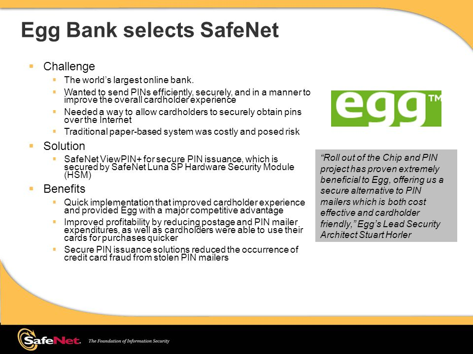 Egg Bank selects SafeNet  Challenge  The world's largest online bank.