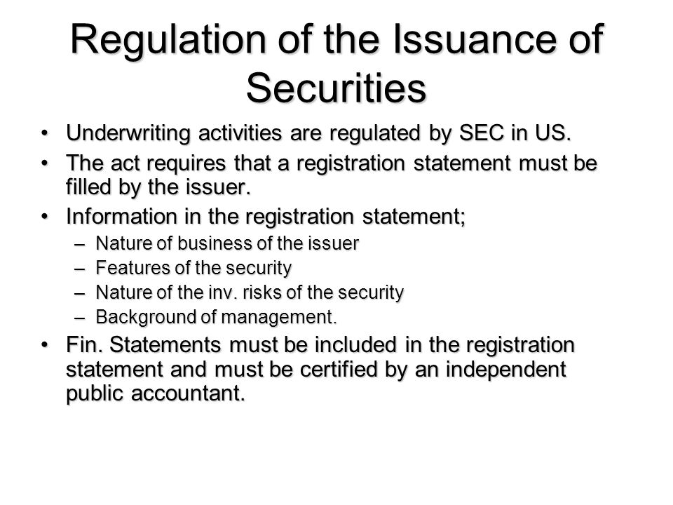 Regulation of the Issuance of Securities Underwriting activities are regulated by SEC in US.Underwriting activities are regulated by SEC in US.