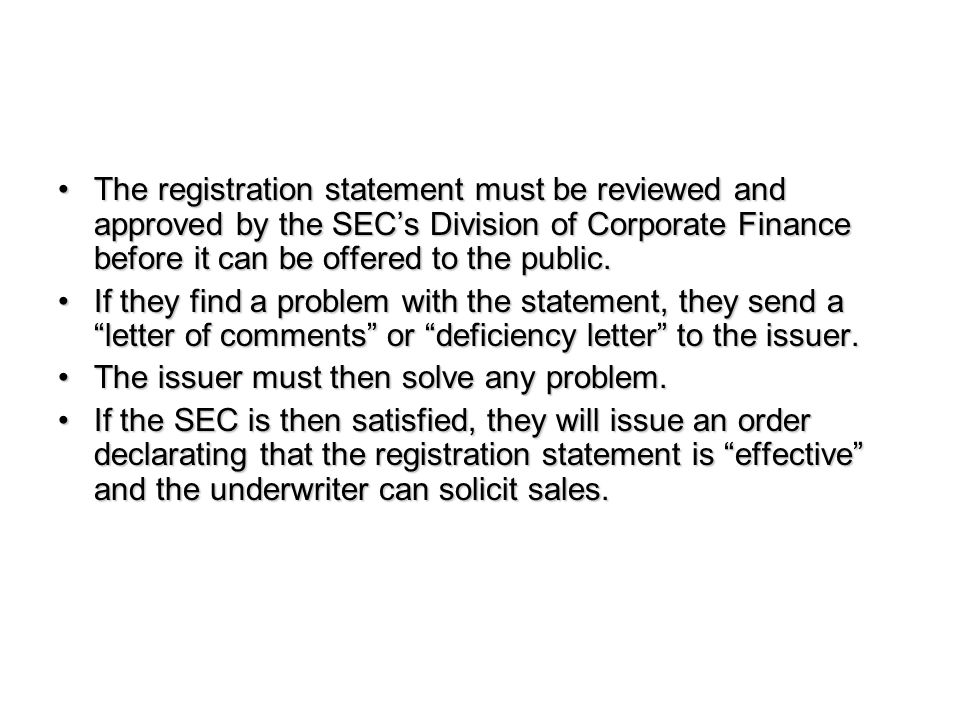 The registration statement must be reviewed and approved by the SEC's Division of Corporate Finance before it can be offered to the public.The registration statement must be reviewed and approved by the SEC's Division of Corporate Finance before it can be offered to the public.