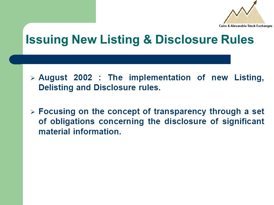  August 2002 : The implementation of new Listing, Delisting and Disclosure rules.