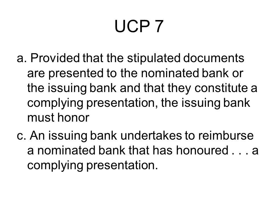 UCP 7 a.