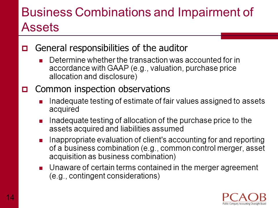 14 Business Combinations and Impairment of Assets  General responsibilities of the auditor Determine whether the transaction was accounted for in acc