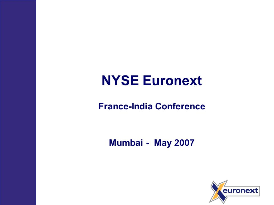 NYSE Euronext France-India Conference Mumbai - May 2007