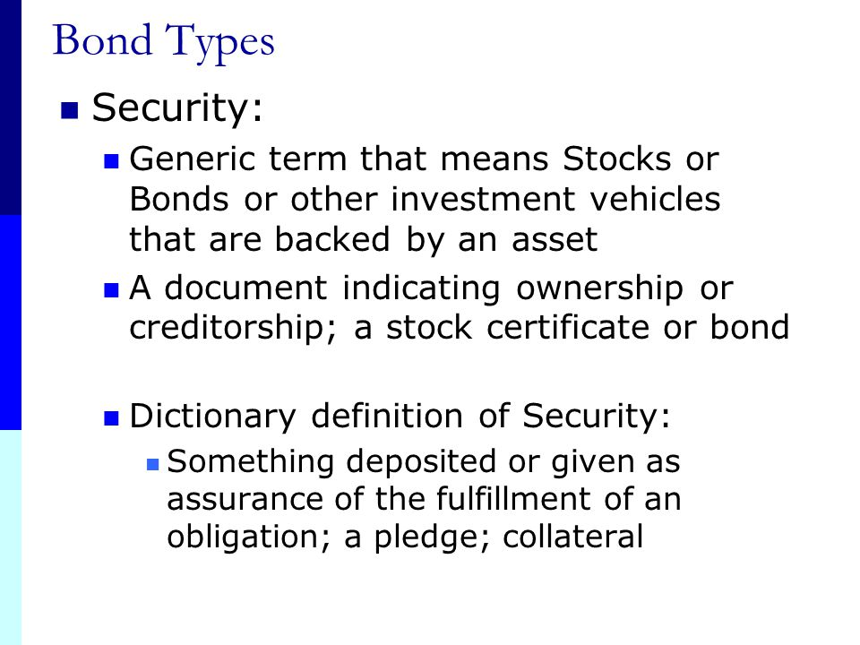 Bond Types Registered Form The form of bond issue in which the registrar of the company records ownership of each bond Payment is made directly to the