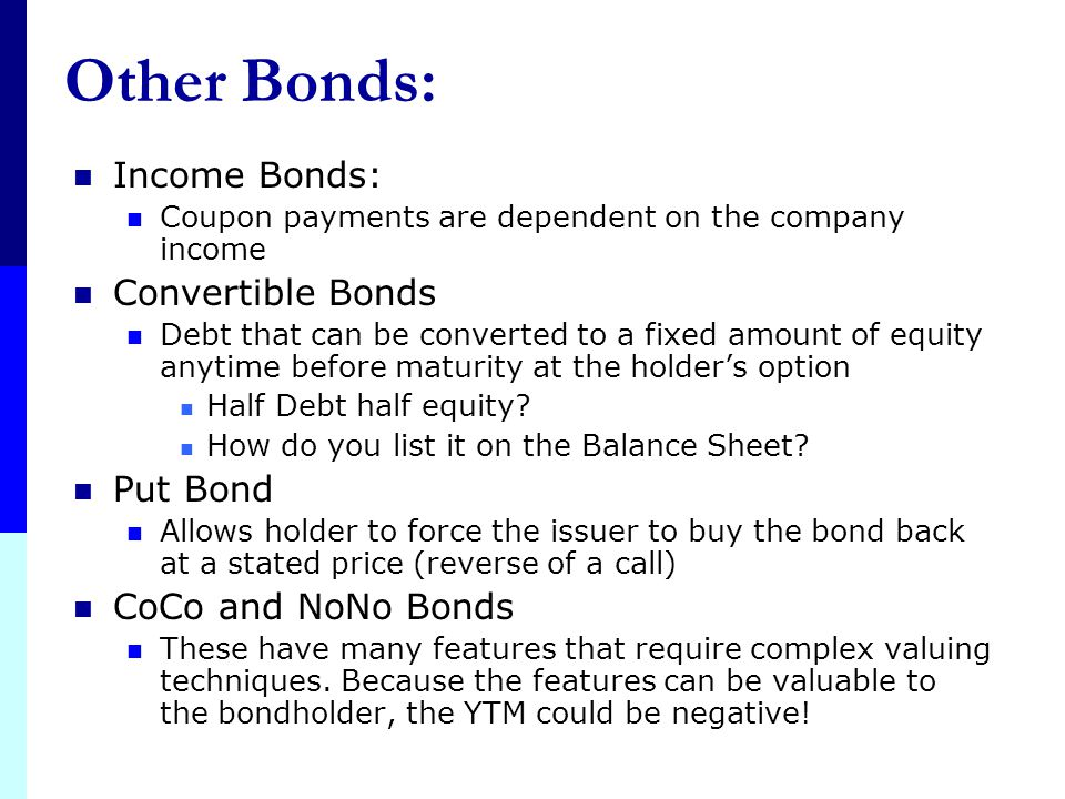 Floating-Rate Bonds 1. Coupon Payments are adjustable Rated can be tied to an interest rate index such as the Treasury bill interest rate or 30- year