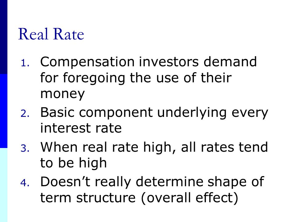 Bond Yields represent 6 effects: Some Components of Interest Rates: 1. Real Rate 2. Inflation Premium 3. Interest Rate Risk Premium 4. Default Risk Pr