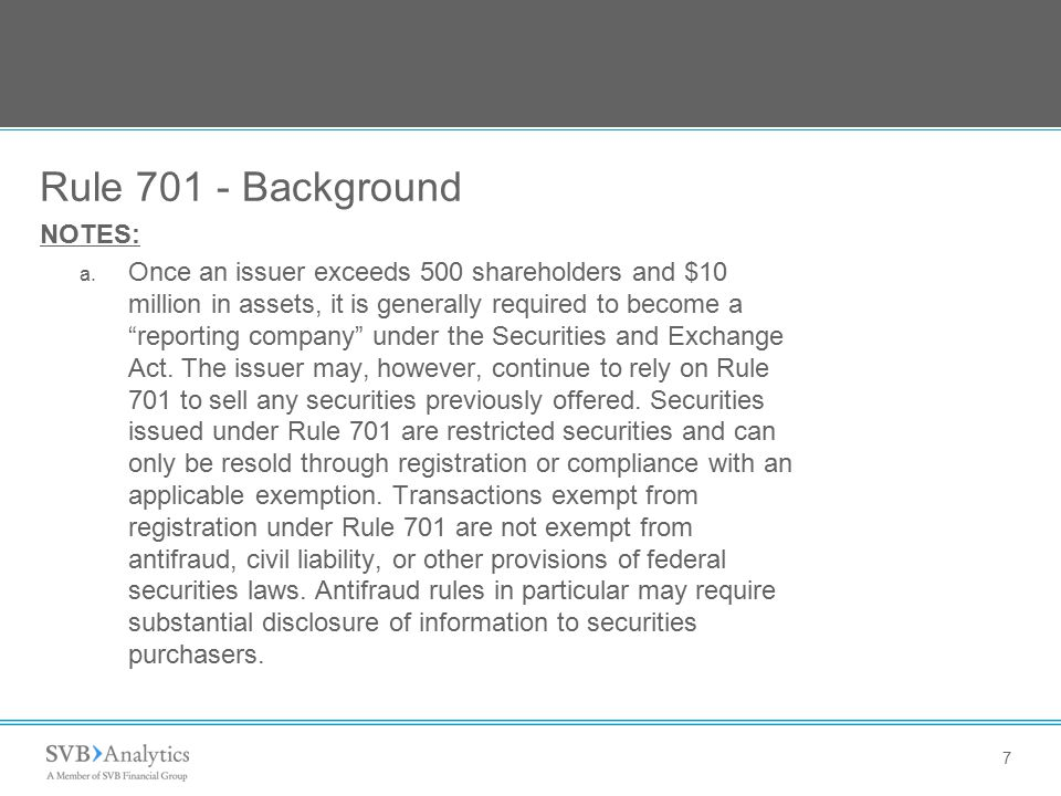 7 Rule 701 - Background NOTES: a.
