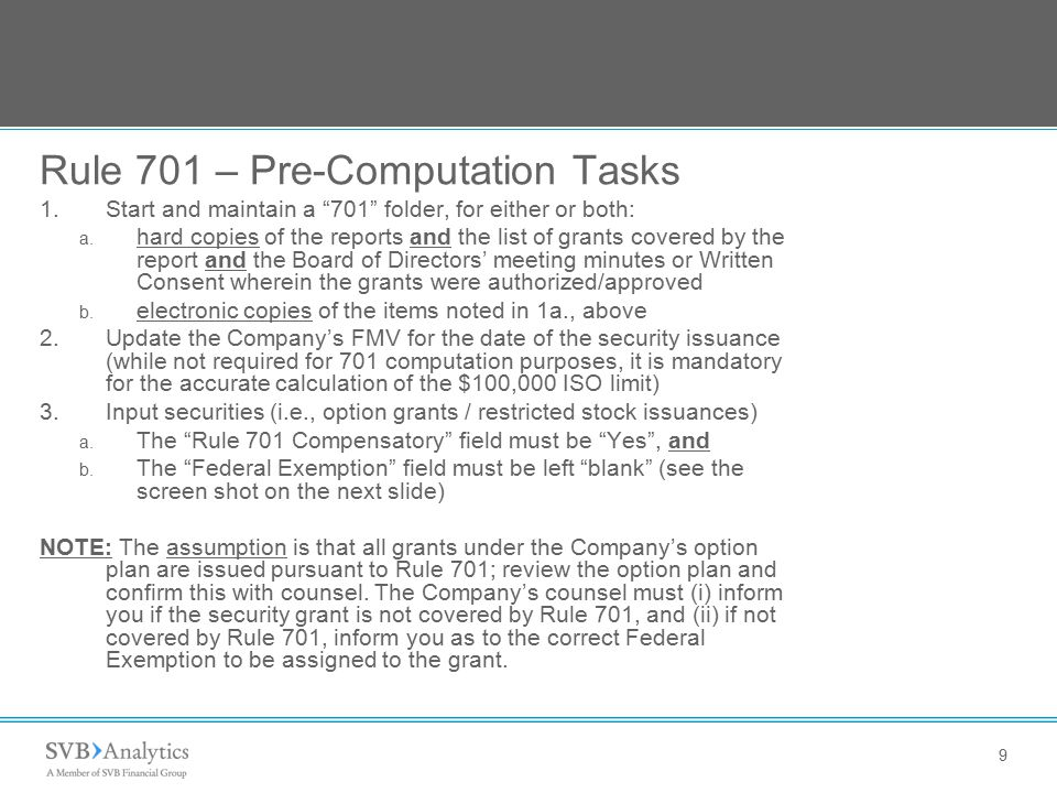 9 Rule 701 – Pre-Computation Tasks 1.Start and maintain a 701 folder, for either or both: a.
