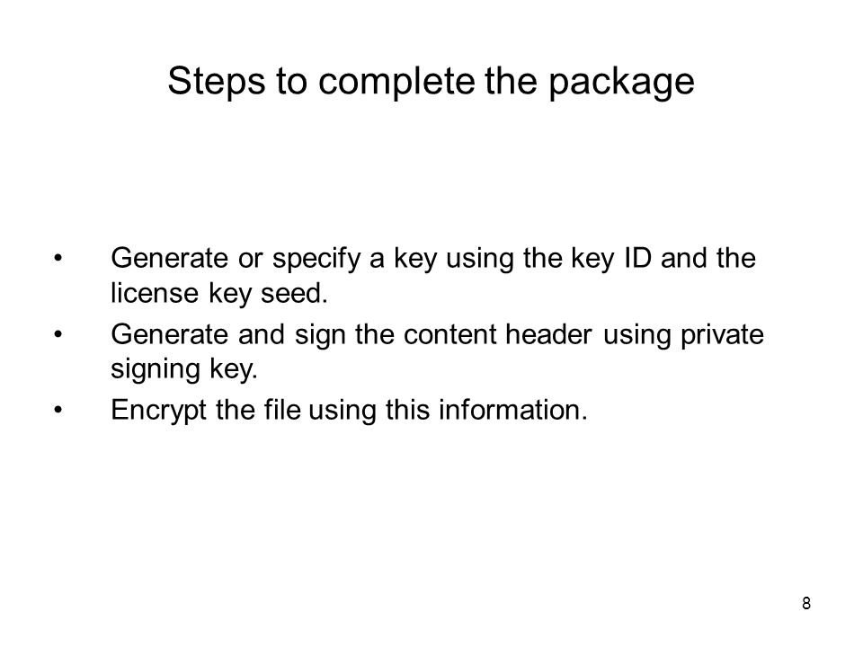 8 Steps to complete the package Generate or specify a key using the key ID and the license key seed.
