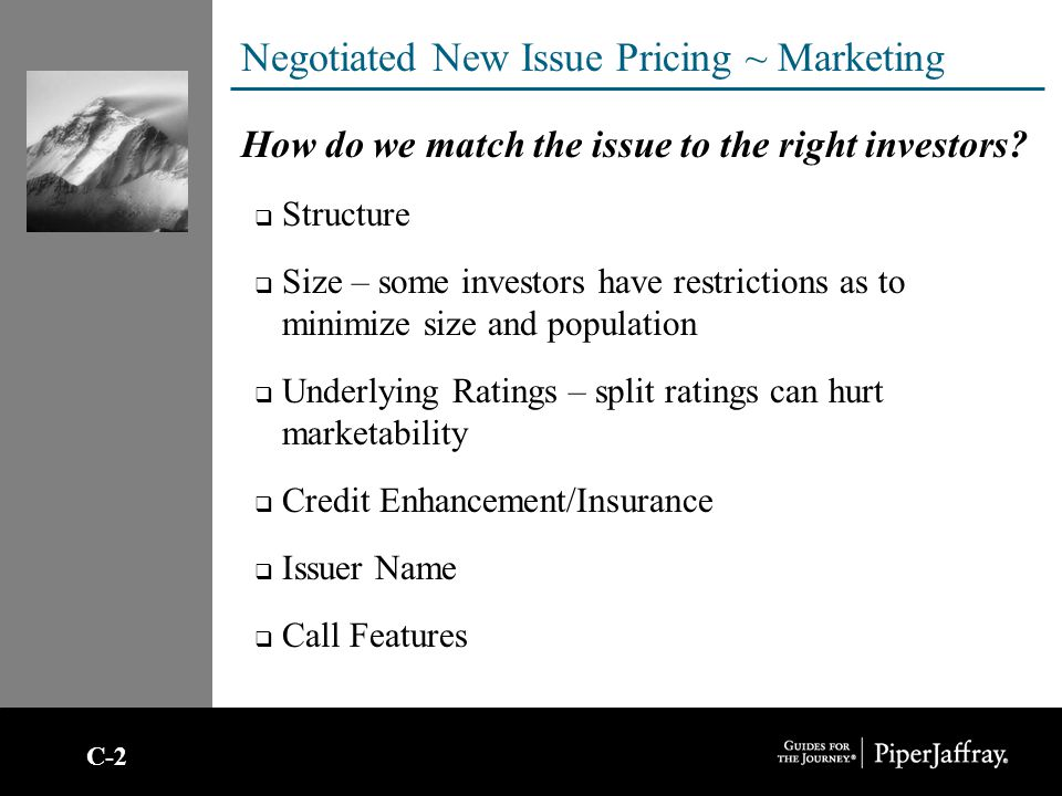Negotiated New Issue Pricing ~ Marketing How do we match the issue to the right investors.
