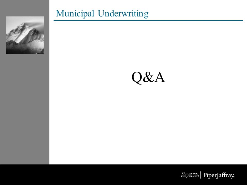 Municipal Underwriting Q&A