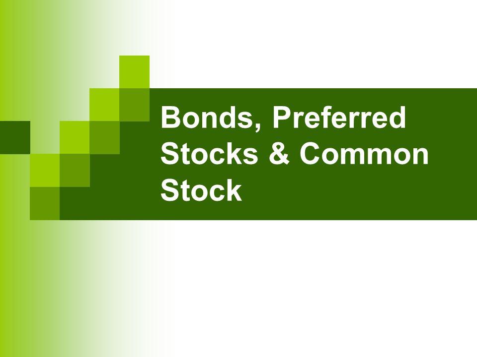 Bonds, Preferred Stocks & Common Stock