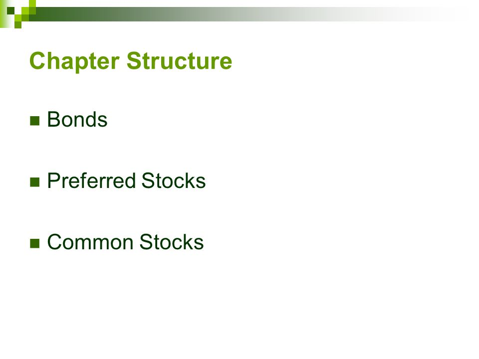 Chapter Structure Bonds Preferred Stocks Common Stocks
