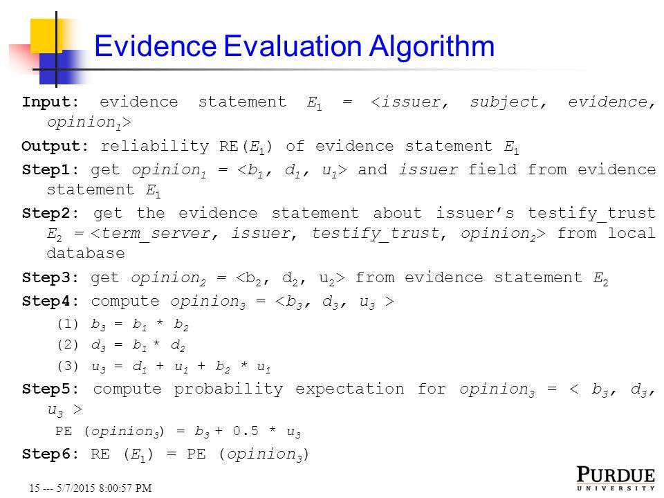15 --- 5/7/2015 8:01:19 PM Evidence Evaluation Algorithm Input: evidence statement E 1 = Output: reliability RE(E 1 ) of evidence statement E 1 Step1: