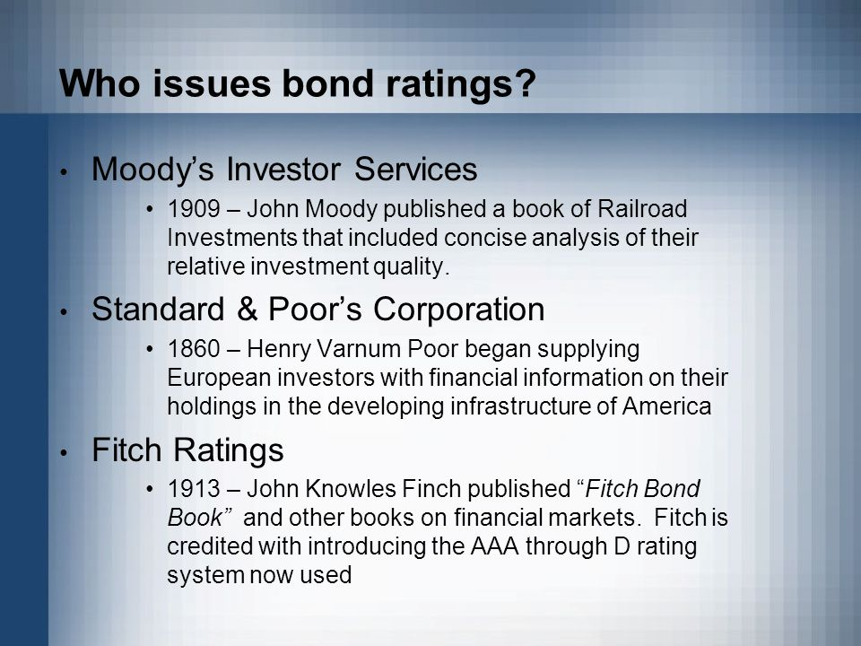 Who issues bond ratings.