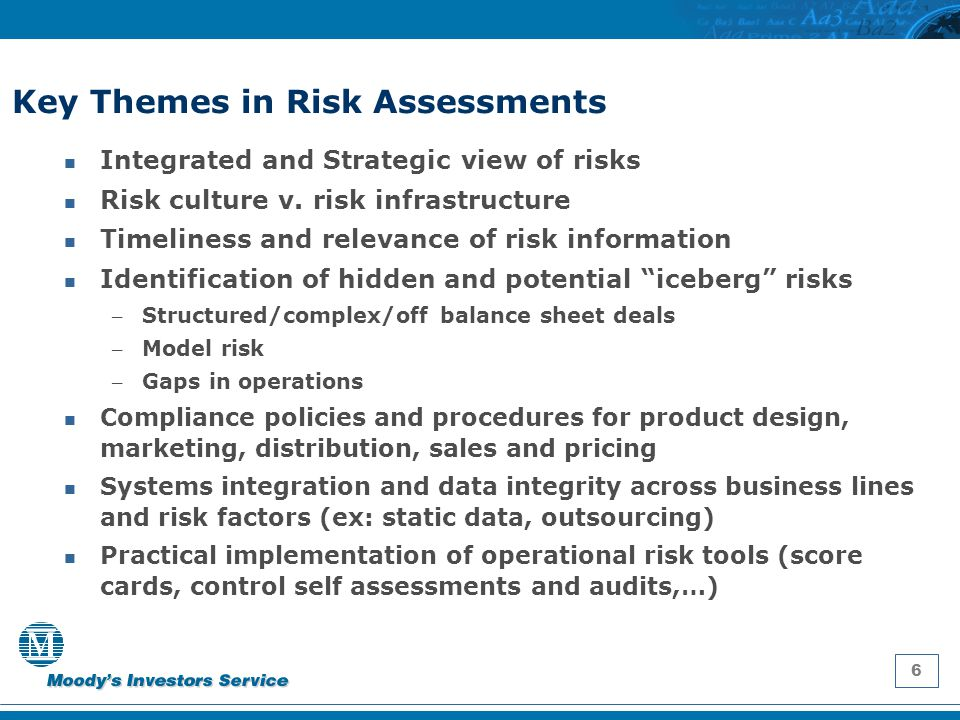 7 Key Themes in Risk Assessments Integrated and Strategic view of risks Risk culture v.