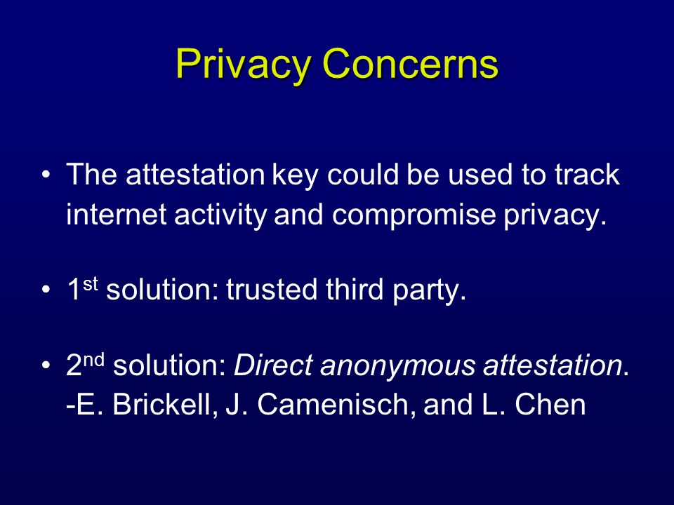 Privacy Concerns The attestation key could be used to track internet activity and compromise privacy.