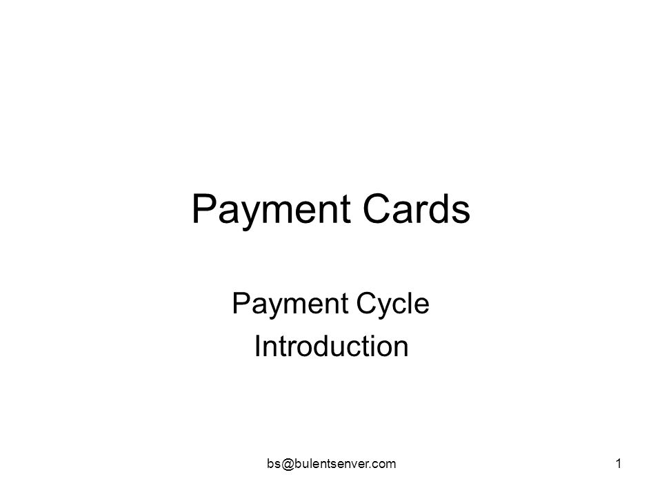 bs@bulentsenver.com2 Card Payment Cycle
