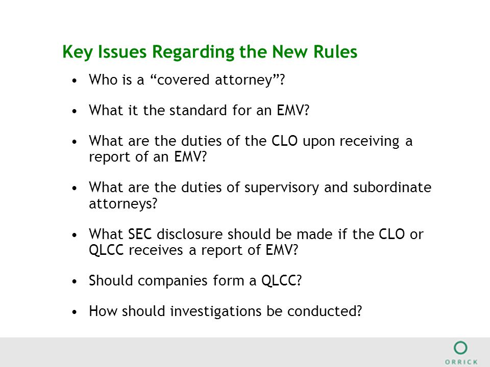 Key Issues Regarding the New Rules Who is a covered attorney .