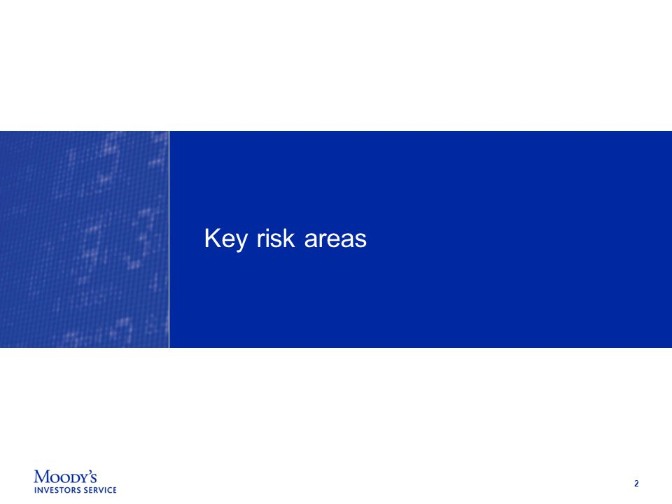 3 Key risk areas in high-yield bonds Today we'll will cover 4 areas in depth with obvious ratings implications »1.