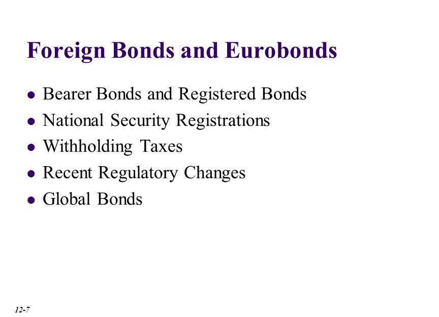 Bearer Bonds and Registered Bonds Bearer Bonds are bonds with no registered owner.