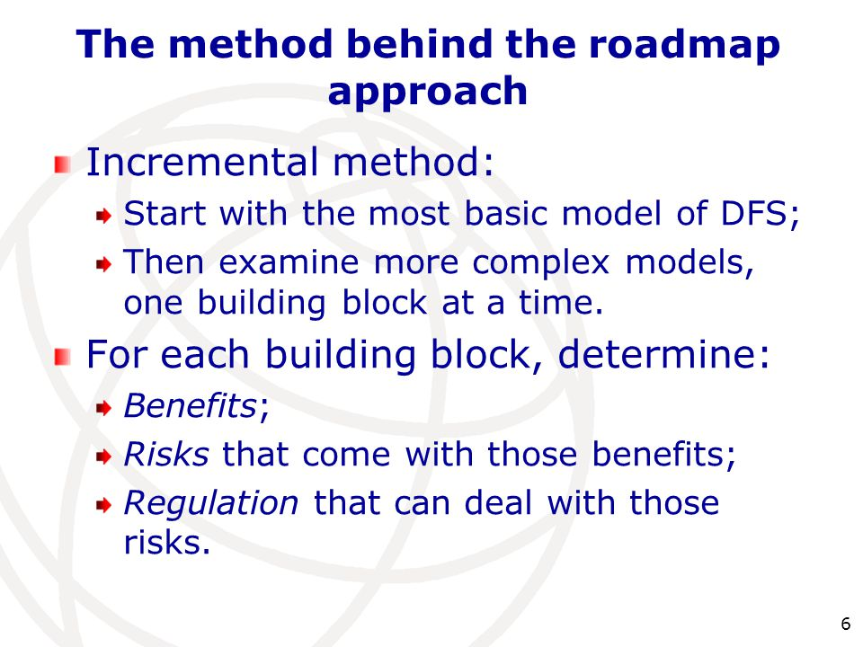 6 Incremental method: Start with the most basic model of DFS; Then examine more complex models, one building block at a time.
