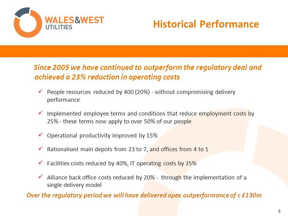 8 Since 2005 we have continued to outperform the regulatory deal and achieved a 23% reduction in operating costs People resources reduced by 400 (20%)