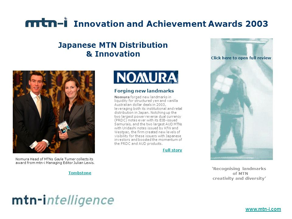 Japanese MTN Distribution & Innovation 'Recognising landmarks of MTN creativity and diversity' Nomura forged new landmarks in liquidity for structured