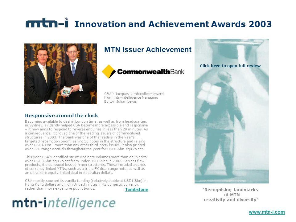Innovation and Achievement Awards 2003 'Recognising landmarks of MTN creativity and diversity' CBA's Jacques Lumb collects award from mtn-intelligence