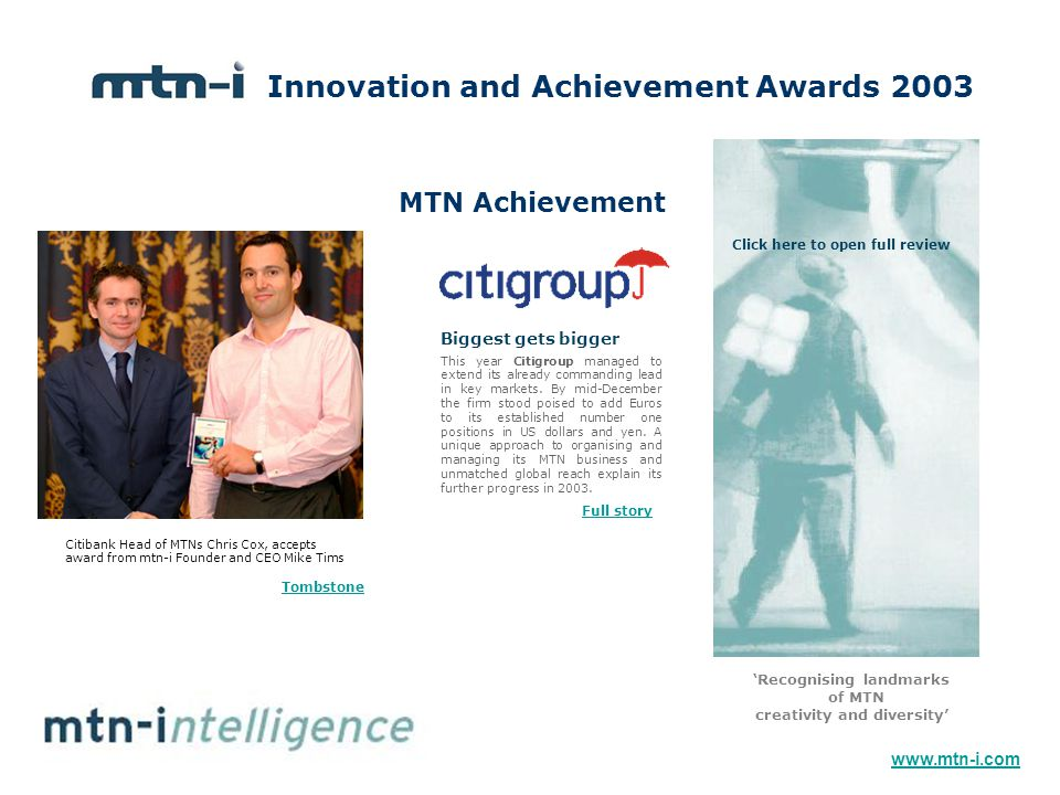 MTN Achievement This year Citigroup managed to extend its already commanding lead in key markets. By mid-December the firm stood poised to add Euros t