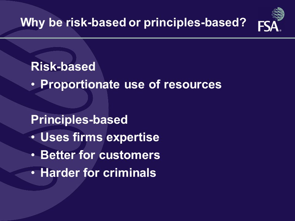 Why be risk-based or principles-based.