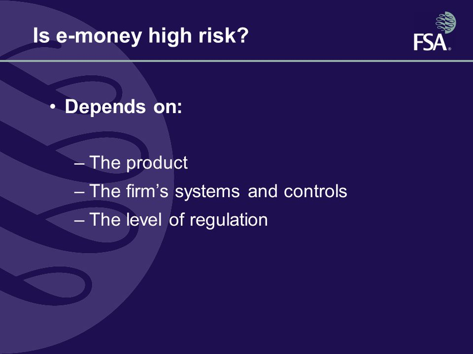 Is e-money high risk.