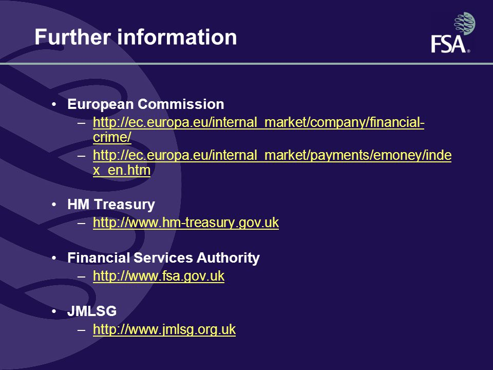 Further information European Commission –http://ec.europa.eu/internal_market/company/financial- crime/http://ec.europa.eu/internal_market/company/fina
