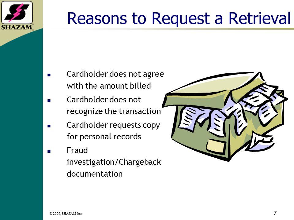 © 2009, SHAZAM, Inc. 6 Regulation E Error Resolution Customer notification of POS debit card error Complete investigation within 90 calendar days Prov