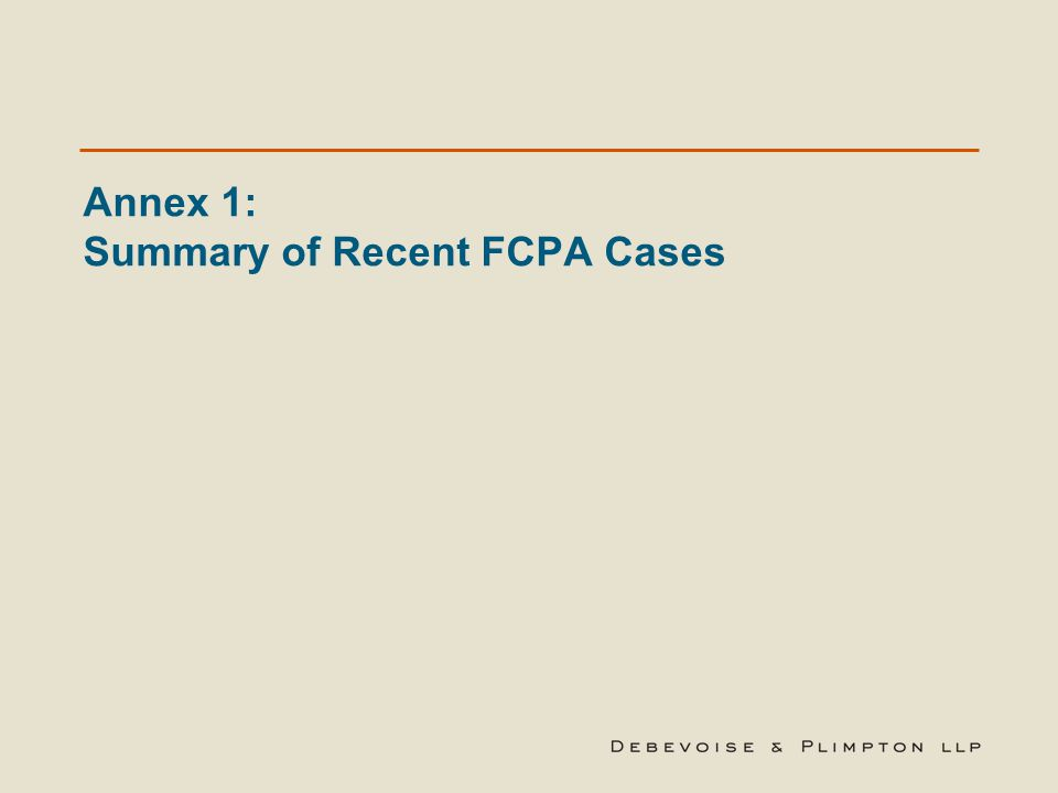 Annex 1: Summary of Recent FCPA Cases
