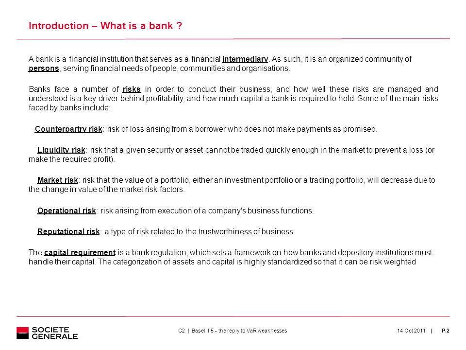 | 14 Oct 2011P.2 A bank is a financial institution that serves as a financial intermediary.