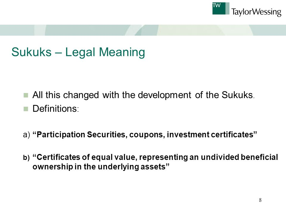 8 Sukuks – Legal Meaning All this changed with the development of the Sukuks.
