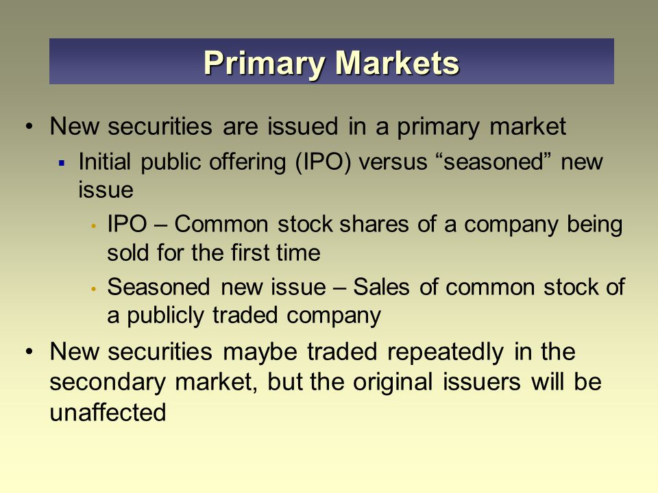 Firms issue securities when they have good uses for the funds and the market price is high Example: In response to high stock market price levels, during 2000, the TSX set a record of $5.4 billion raised by initial public offerings (IPOs) The IPO activity declined to $1.57 billion in 2001, then to $0.96 billion in 2002, before recovering slightly in 2003 to $1.09 billion