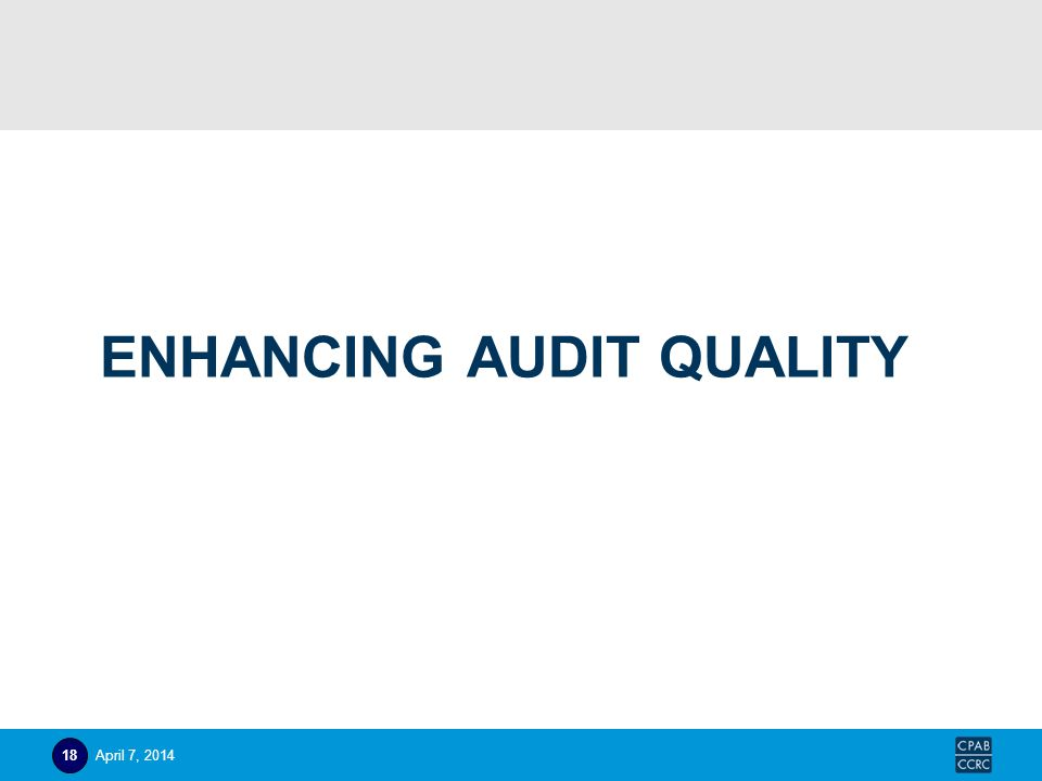 ENHANCING AUDIT QUALITY April 7, 201418