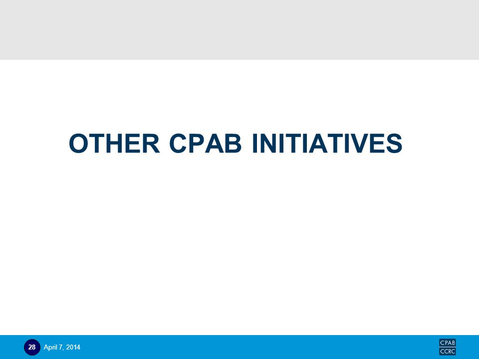 OTHER CPAB INITIATIVES April 7, 201428
