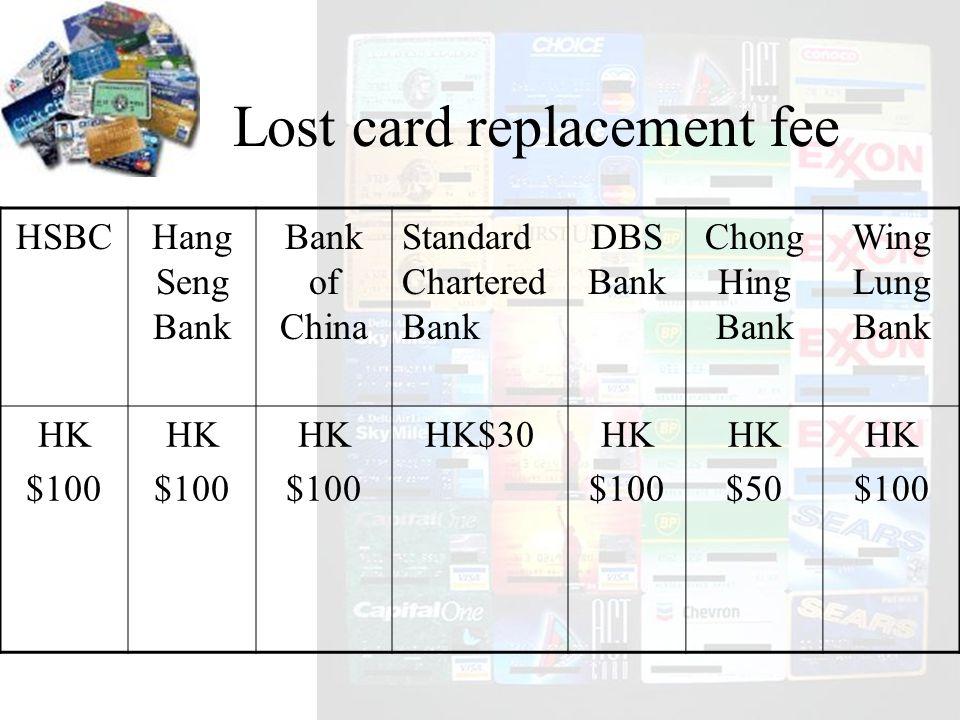HSBCHang Seng Bank Bank of China Standard Chartered Bank DBS Bank Chong Hing Bank Wing Lung Bank HK $100 HK $100 HK $100 HK$30HK $100 HK $50 HK $100