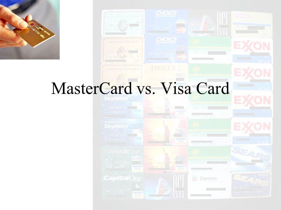MasterCard vs. Visa Card