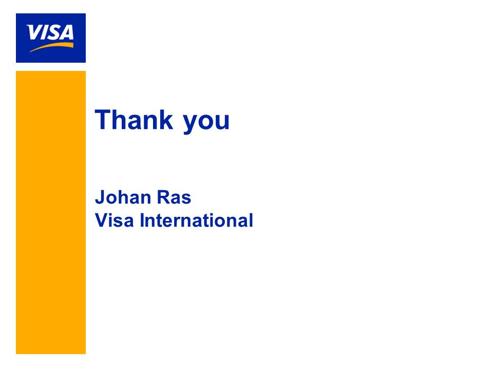 Thank you Johan Ras Visa International