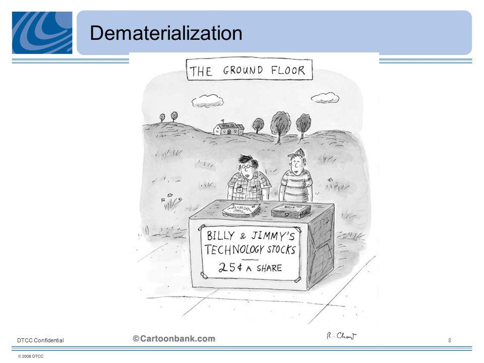 DTCC Confidential8 Dematerialization