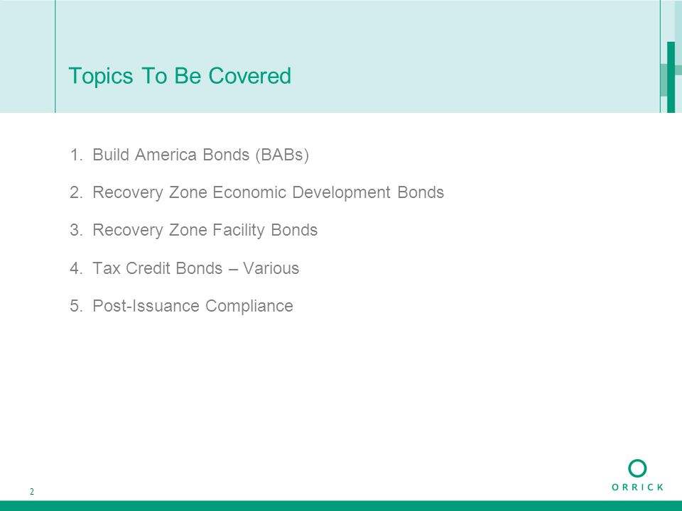 2 Topics To Be Covered 1.Build America Bonds (BABs) 2.Recovery Zone Economic Development Bonds 3.Recovery Zone Facility Bonds 4.Tax Credit Bonds – Var