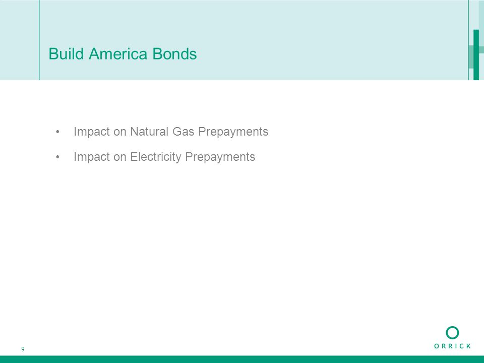 9 Build America Bonds Impact on Natural Gas Prepayments Impact on Electricity Prepayments