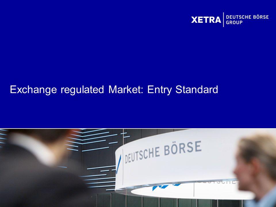 Exchange regulated Market: Entry Standard