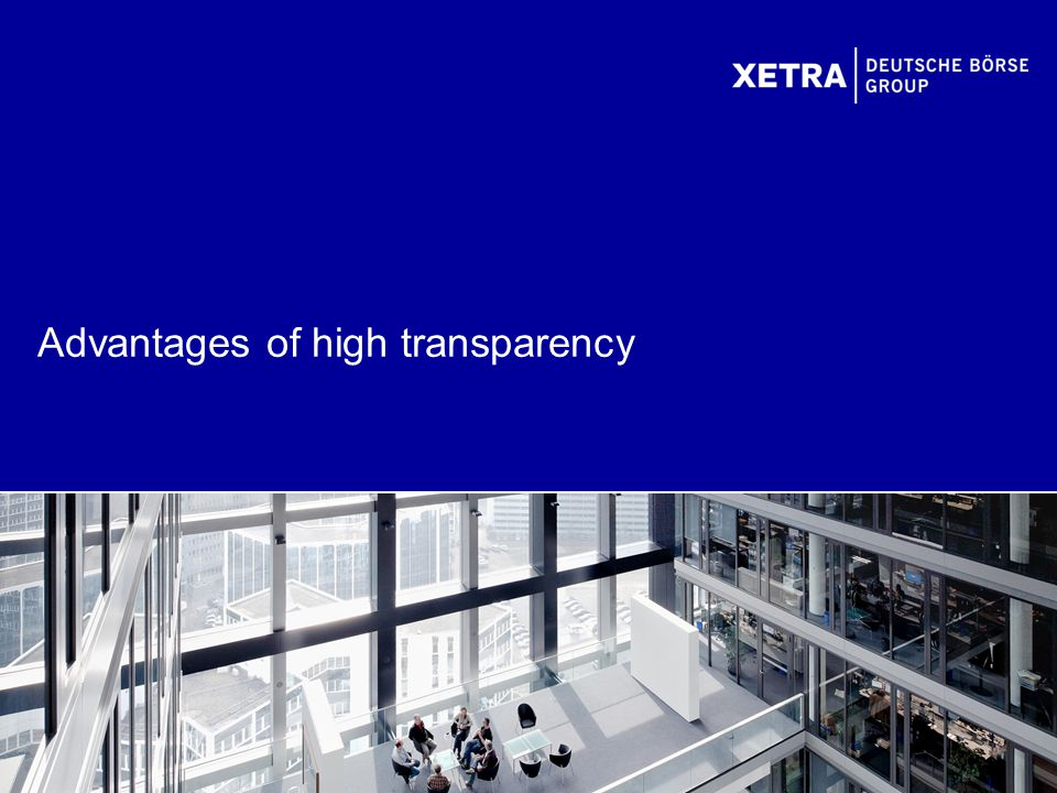 Advantages of high transparency